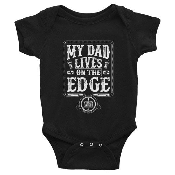 Dad Lives on the Edge Infant Bodysuit #prouddad